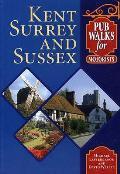 Pub Walks for Motorists: Kent,surrey and Sussex