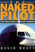 Naked Pilot : the Human Factor in Aircraft Accidents (95 Edition)