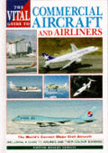 Vital Guide To Commercial Aircraft & Airliners
