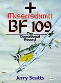 Messerschmitt Bf 109 The Operational Record
