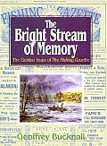 The Bright Stream of Memory: The Golden Years of the Fishing Gazette