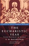 The Eucbaristic Year: Seasonal Devotions for the Sacrament