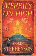 Merrily on High: An Anglo-Catholic Memoir