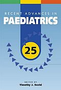 Recent Advances in Paediatrics: 25 (Recent Advances)