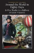 Around The World In 80 Days & 5 Weeks In A Ballone by Jules Verne