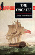 Frigates An Account Of The Lesser Wars