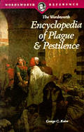 Encyclopedia Of Plague & Pestilence