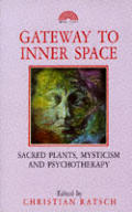 Gateway To Inner Space Sacred Plants Mys
