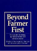 Beyond Farmer First: Rural People's Knowledge, Agricultural Research &amp; Extension Practice