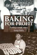 Baking for Profit Starting a Small Bakery