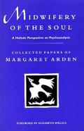 Midwifery of the Soul - A Holistic Perspective on Psychoanalysis