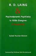 R.D. Laing and Psychodynamic Psychiatry in 1950s Glasgow - A Reappraisal