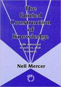 Guided Construction Knowledge: Talk Amongst Teachers and Learners