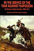 In The Service Of The Tsar Against Napoleon The Members of Denis Davidov 1806 1814