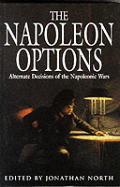 The Napoleon Options: Alternative Decisions of the Napoleonic Wars