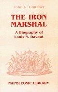 Iron Marshal A Biography Of Louis N Davo