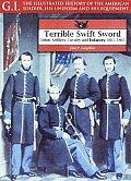 Terrible Swift Sword Union Artillery Cavalry & Infantry 1861 1865
