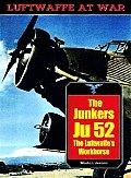 Junkers Ju52 The Luftwaffes Workhorse