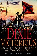 Dixie Victorious An Alternate History