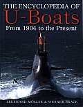 Encyclopedia of U Boats From 1904 to the Present Day