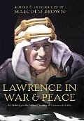 T E Lawrence in War & Peace an Anthology