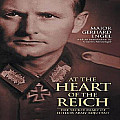At the Heart of the Reich The Secret Diary of Hitlers Army Adjutant