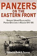 Panzers on the Eastern Front: General Erhard Raus and His Panzer Divisions in Russia, 1941-1945