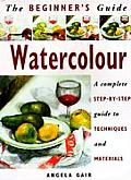 Watercolors: A Complete Step-By-Step Guide to Techniques and Materials (Beginner's Guide) Cover