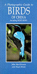 Photographic Guide to the Birds of China Including Hong Kong