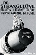 Dr Strangelove Or How I Learned To Stop