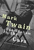 Cannibalism in the Cars: And Other Humorous Sketches