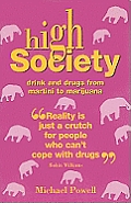 High Society: Drink and Drugs from Martini to Marijuana