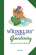 The Wrinklies' Guide to Gardening: New Pursuits for Old Hands (Wrinklies') Cover