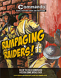 Rampaging Raiders!: Six of the Best Commando Mission Comic Books Ever
