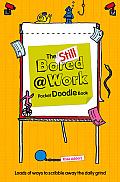Doodle Book: Still Bored at Work Pocket Edition