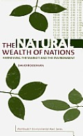 The Natural Wealth of Nations: Harnessing the Market and the Environment
