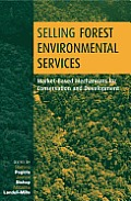 Selling Forest Environmental Services: Market-Based Mechanisms for Conservation