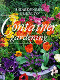 Gardeners Guide To Container Gardening