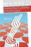 New Wave Manufacturing Strategies: Organizational and Human Resource Management Dimensions