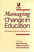 Managing Change In Education: Individual & Organizational Perspectives (Published In Association With The... by Nigel Bennett