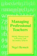Managing Professional Teachers by Nigel Bennett