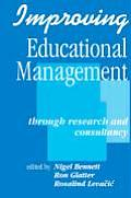 Improving Educational Management: Through Research & Consultancy (Published In Association With The Open... by Nigel Bennett