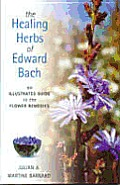 Healing Herbs Of Edward Bach