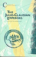 Julio-Claudian Emperors: AD 14-70 Cover