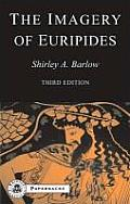 The Imagery of Euripides: A Study in the Dramatic Use of Pictorial Language