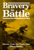 Bravery In Battle Stories From The Front