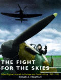 The Fight for the Skies: Allied Fighter Aircraft in Europe and North Africa, 1939-1945