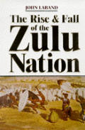Rise & Fall Of The Zulu Nation