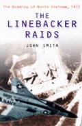 Linebacker Raids The Bombing of North Vietnam 1972