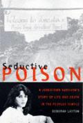 Seductive Poison A Jonestown Survivors